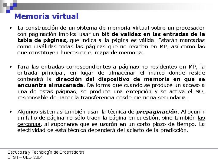 Memoria virtual • La construcción de un sistema de memoria virtual sobre un procesador