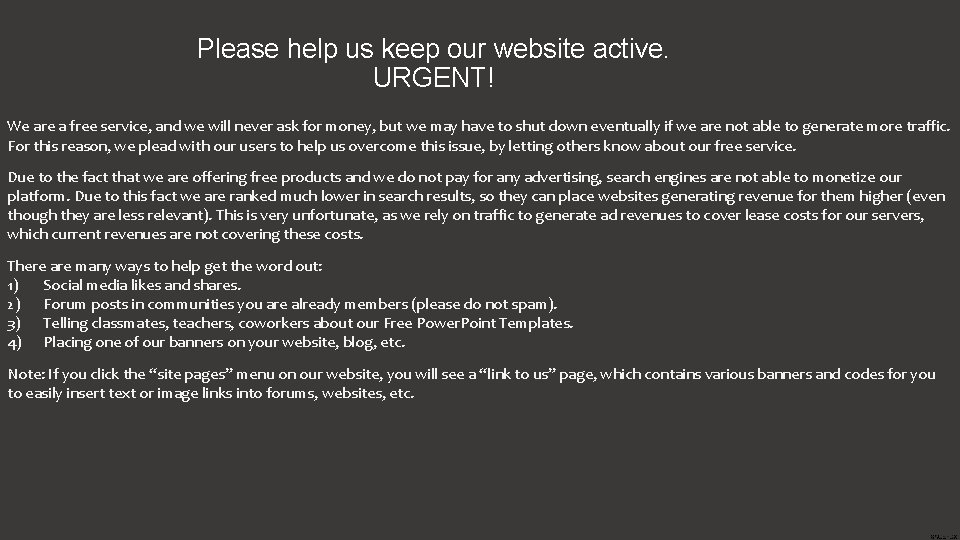 Please help us keep our website active. URGENT! We are a free service, and
