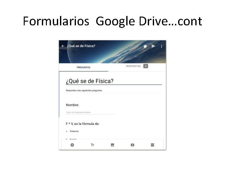 Formularios Google Drive…cont