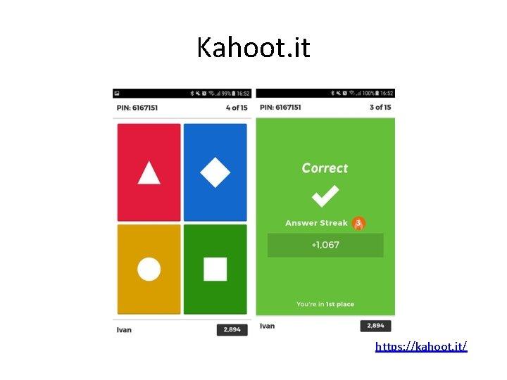 Kahoot. it https: //kahoot. it/