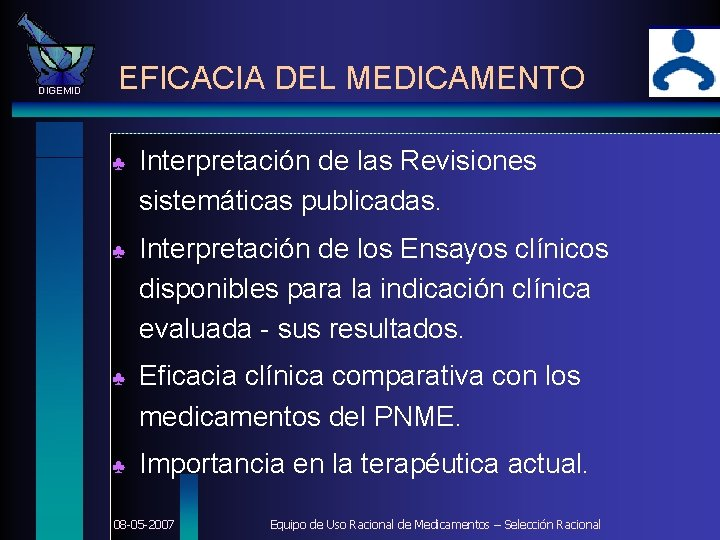 DIGEMID EFICACIA DEL MEDICAMENTO ♣ Interpretación de las Revisiones sistemáticas publicadas. ♣ Interpretación de
