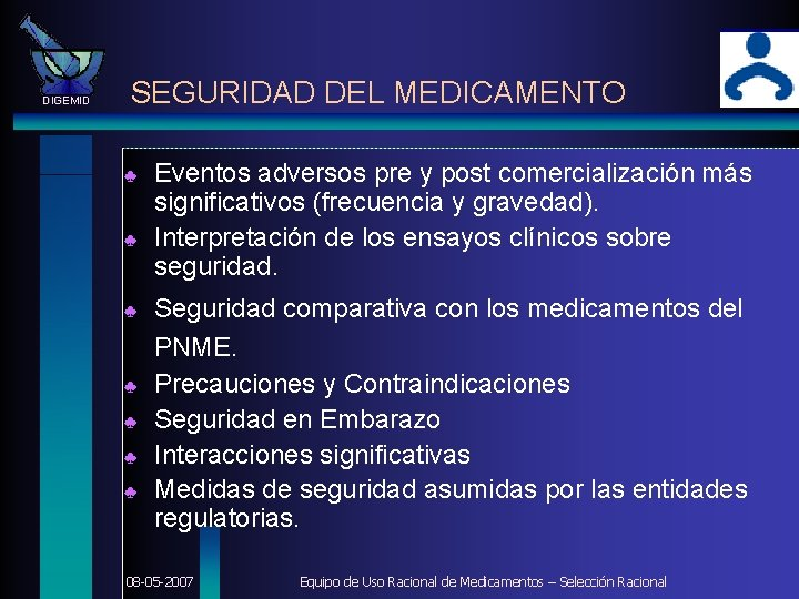 DIGEMID SEGURIDAD DEL MEDICAMENTO ♣ ♣ ♣ ♣ Eventos adversos pre y post comercialización