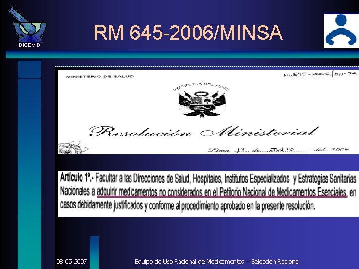 RM 645 -2006/MINSA DIGEMID 08 -05 -2007 Equipo de Uso Racional de Medicamentos –