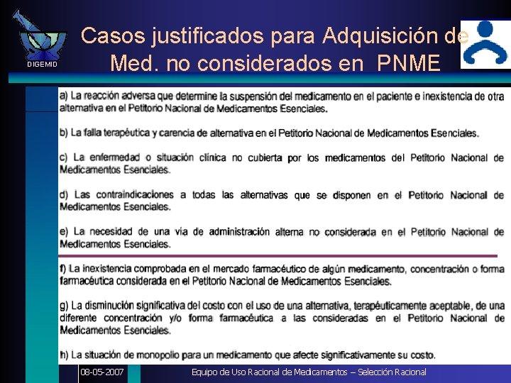 DIGEMID Casos justificados para Adquisición de Med. no considerados en PNME 08 -05 -2007