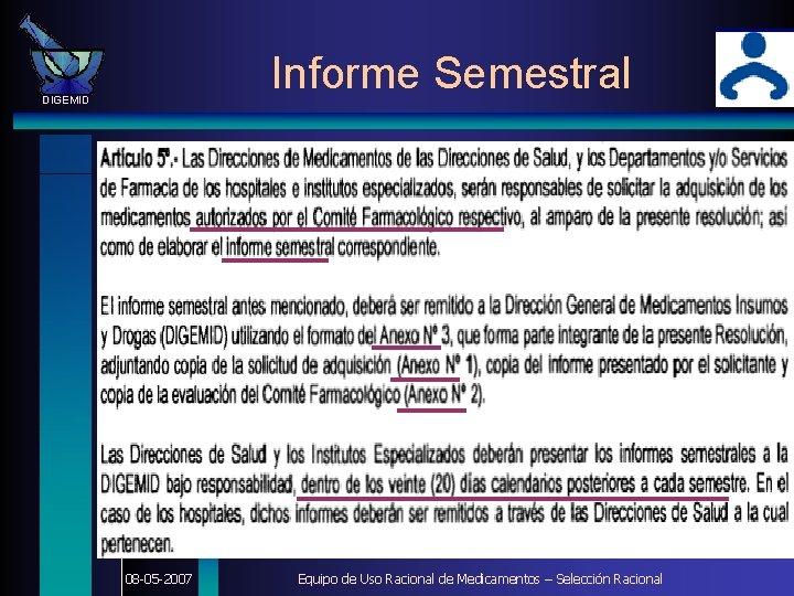 Informe Semestral DIGEMID 08 -05 -2007 Equipo de Uso Racional de Medicamentos – Selección