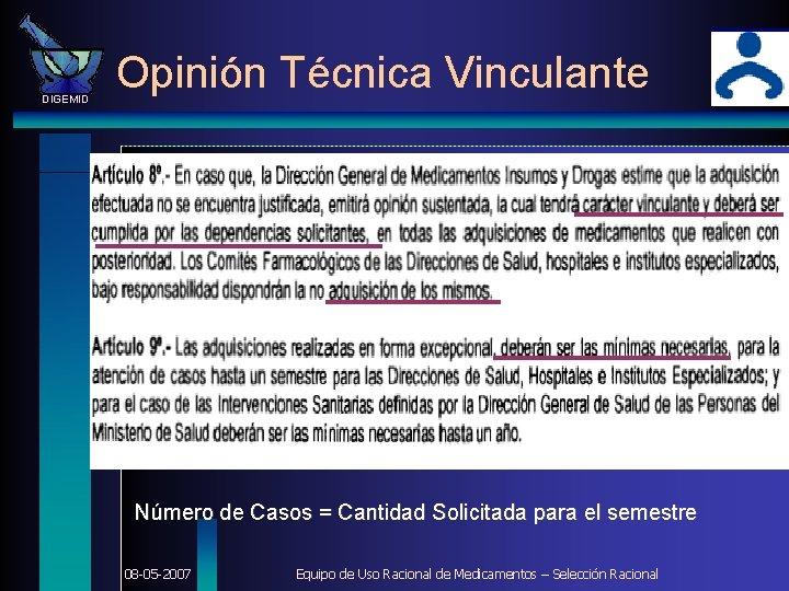 DIGEMID Opinión Técnica Vinculante Número de Casos = Cantidad Solicitada para el semestre 08