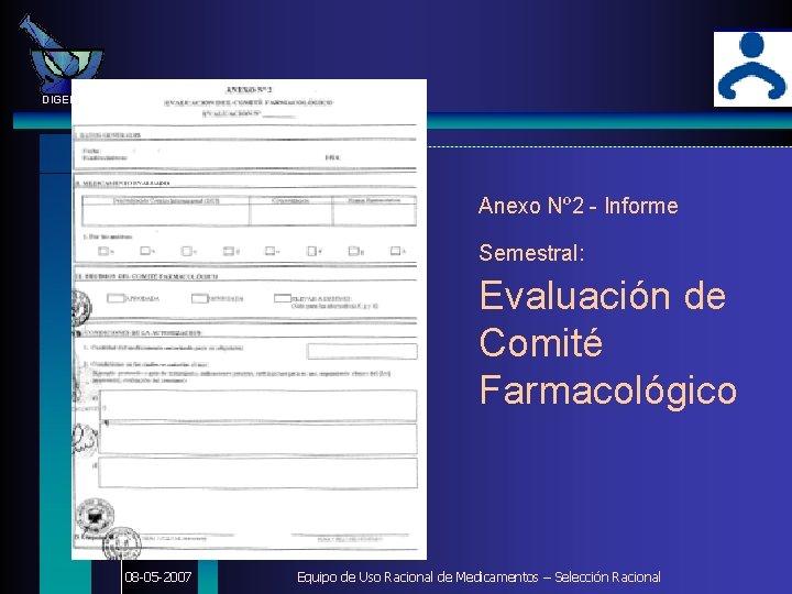 DIGEMID Anexo Nº 2 - Informe Semestral: Evaluación de Comité Farmacológico 08 -05 -2007