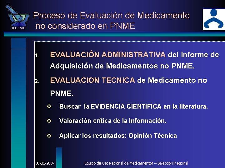 DIGEMID Proceso de Evaluación de Medicamento no considerado en PNME 1. EVALUACIÓN ADMINISTRATIVA del
