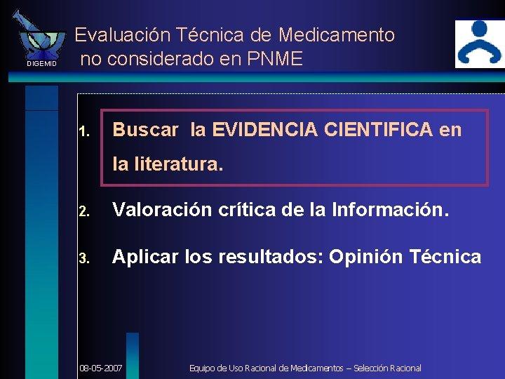 DIGEMID Evaluación Técnica de Medicamento no considerado en PNME 1. Buscar la EVIDENCIA CIENTIFICA