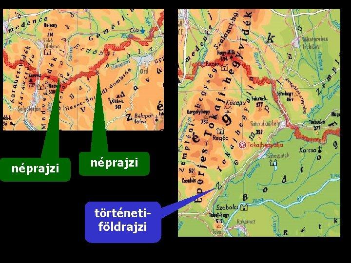 néprajzi történetiföldrajzi