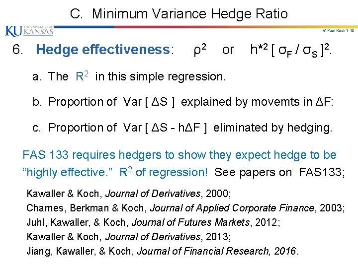 C. Minimum Variance Hedge Ratio © Paul Koch 1 -19 6. Hedge effectiveness: ρ2