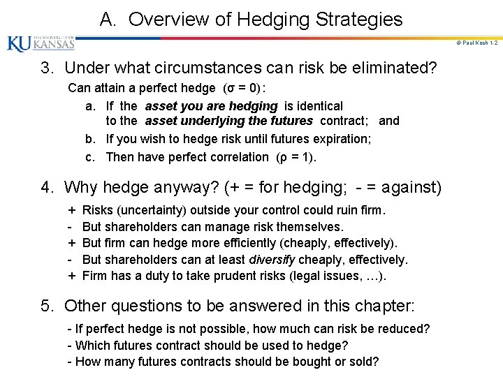 A. Overview of Hedging Strategies © Paul Koch 1 -2 3. Under what circumstances