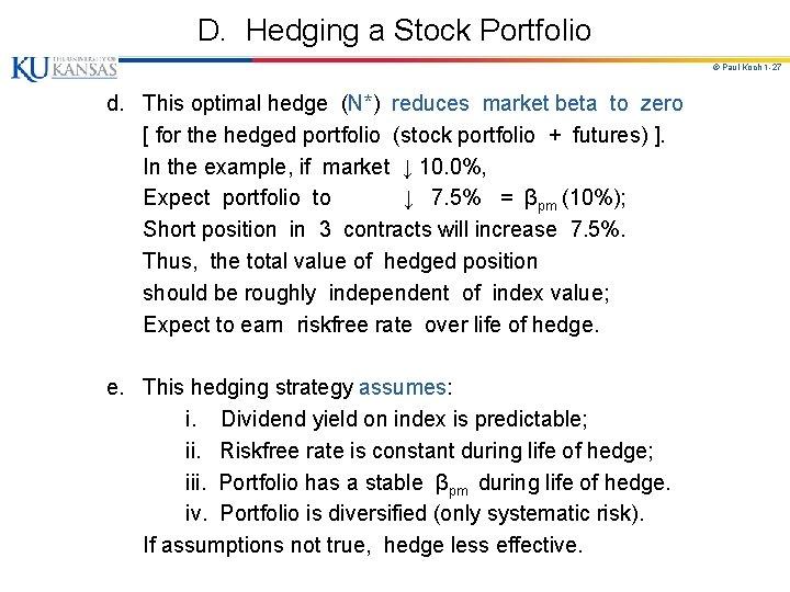 D. Hedging a Stock Portfolio © Paul Koch 1 -27 d. This optimal hedge