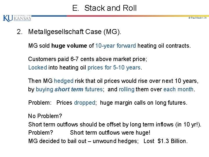 E. Stack and Roll © Paul Koch 1 -31 2. Metallgesellschaft Case (MG). MG