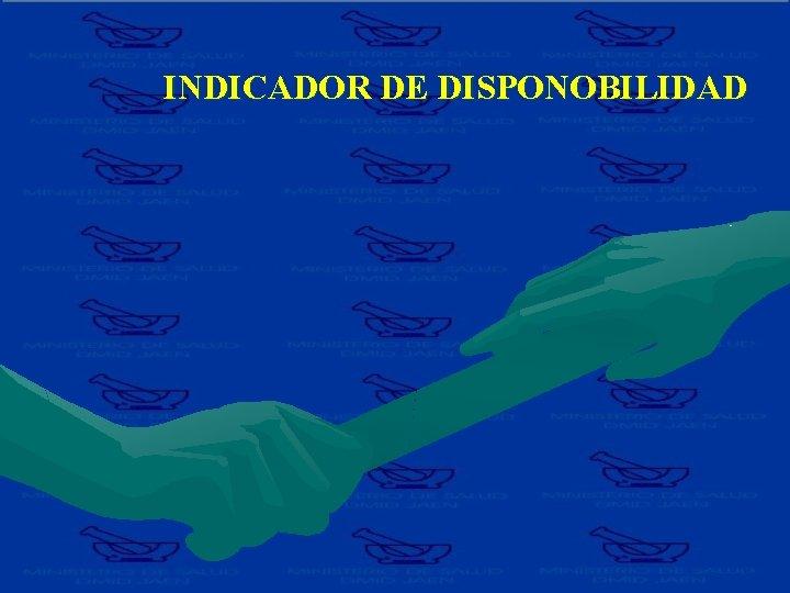 INDICADOR DE DISPONOBILIDAD
