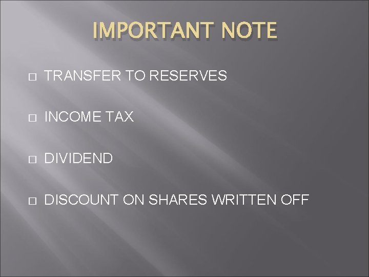 IMPORTANT NOTE � TRANSFER TO RESERVES � INCOME TAX � DIVIDEND � DISCOUNT ON