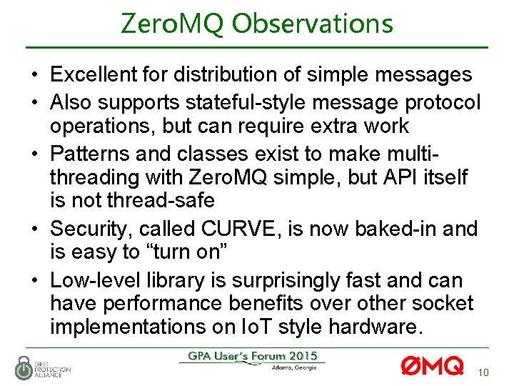 Zero. MQ Observations • Excellent for distribution of simple messages • Also supports stateful-style