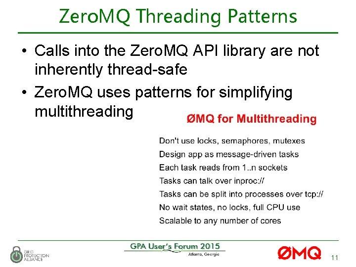 Zero. MQ Threading Patterns • Calls into the Zero. MQ API library are not