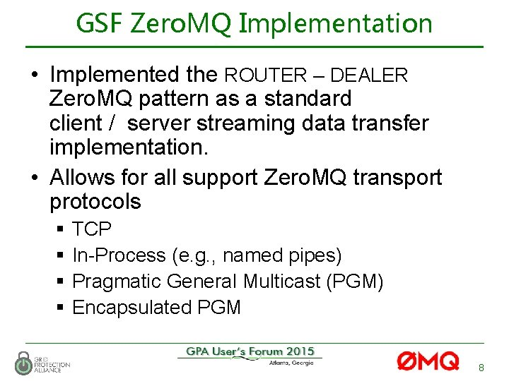 GSF Zero. MQ Implementation • Implemented the ROUTER – DEALER Zero. MQ pattern as