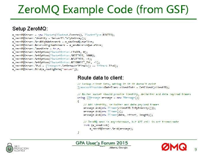 Zero. MQ Example Code (from GSF) Setup Zero. MQ: Route data to client: 9