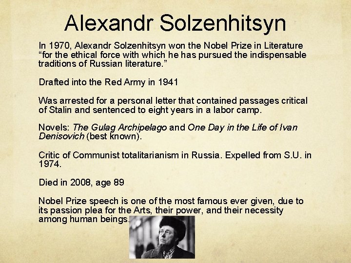 """Alexandr Solzenhitsyn In 1970, Alexandr Solzenhitsyn won the Nobel Prize in Literature """"for the"""