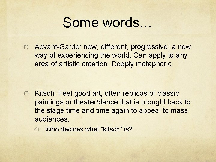 Some words… Advant-Garde: new, different, progressive; a new way of experiencing the world. Can