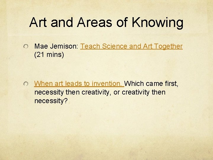 Art and Areas of Knowing Mae Jemison: Teach Science and Art Together (21 mins)