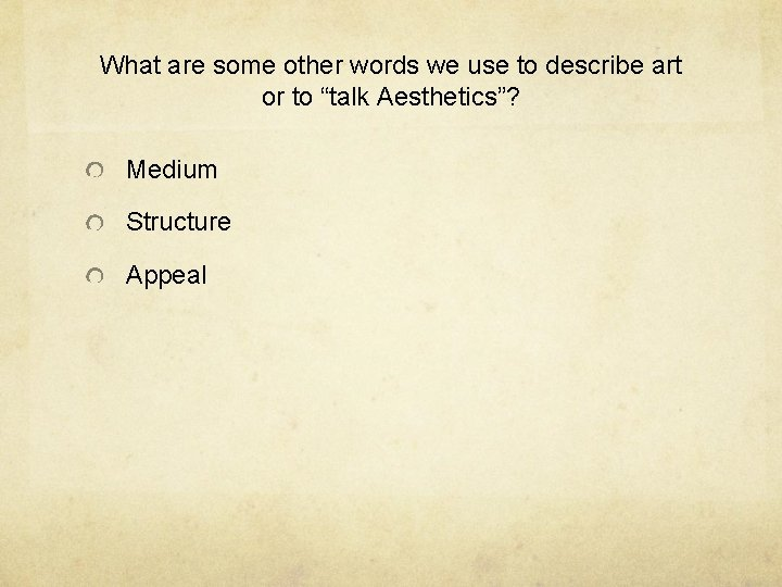 """What are some other words we use to describe art or to """"talk Aesthetics""""?"""
