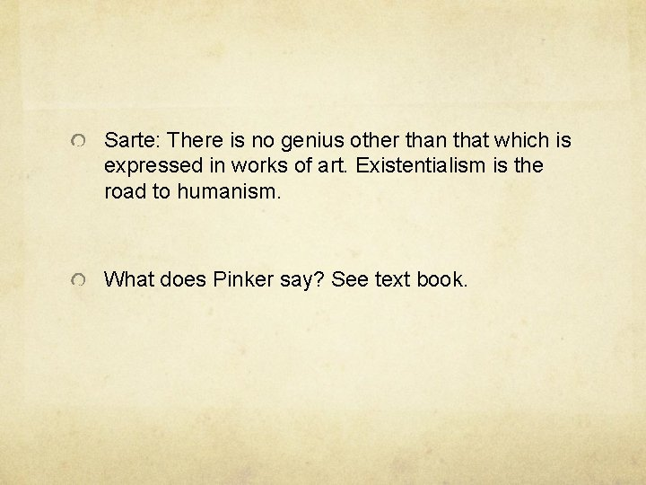 Sarte: There is no genius other than that which is expressed in works of