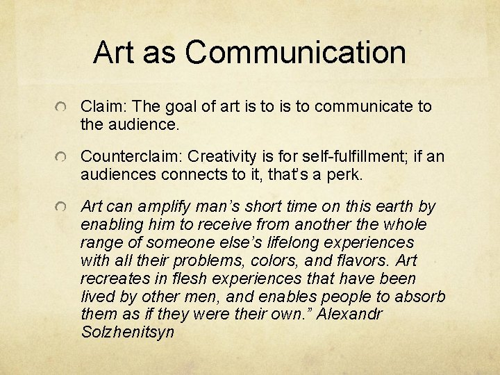 Art as Communication Claim: The goal of art is to communicate to the audience.