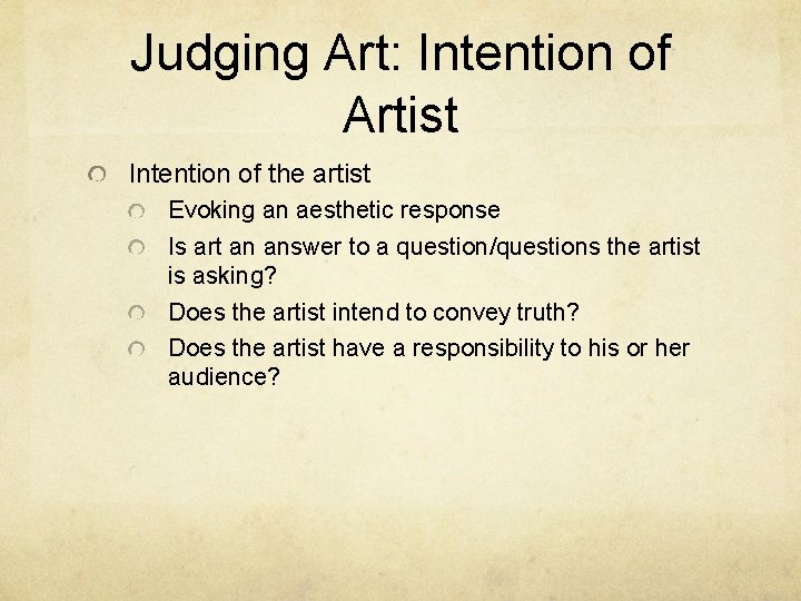 Judging Art: Intention of Artist Intention of the artist Evoking an aesthetic response Is