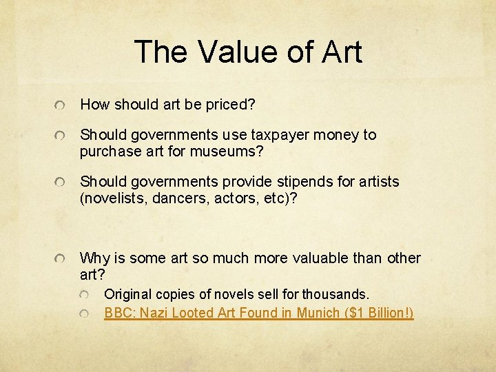 The Value of Art How should art be priced? Should governments use taxpayer money