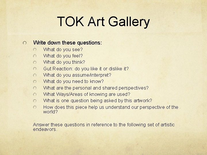 TOK Art Gallery Write down these questions: What do you see? What do you