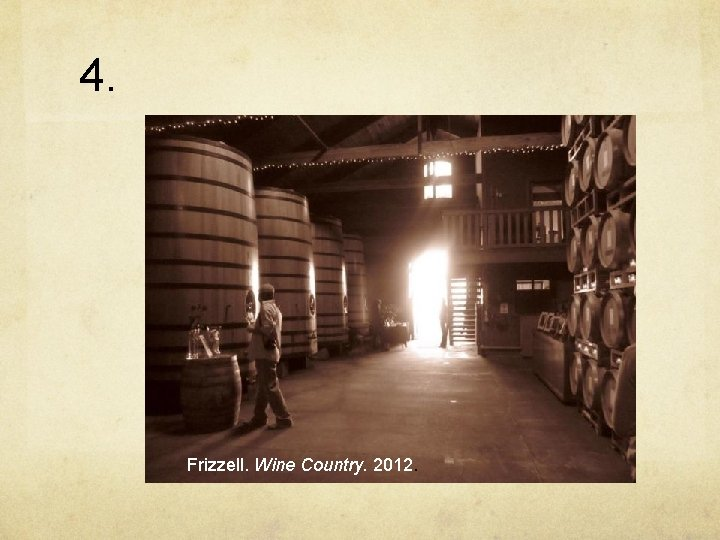 4. Frizzell. Wine Country. 2012.