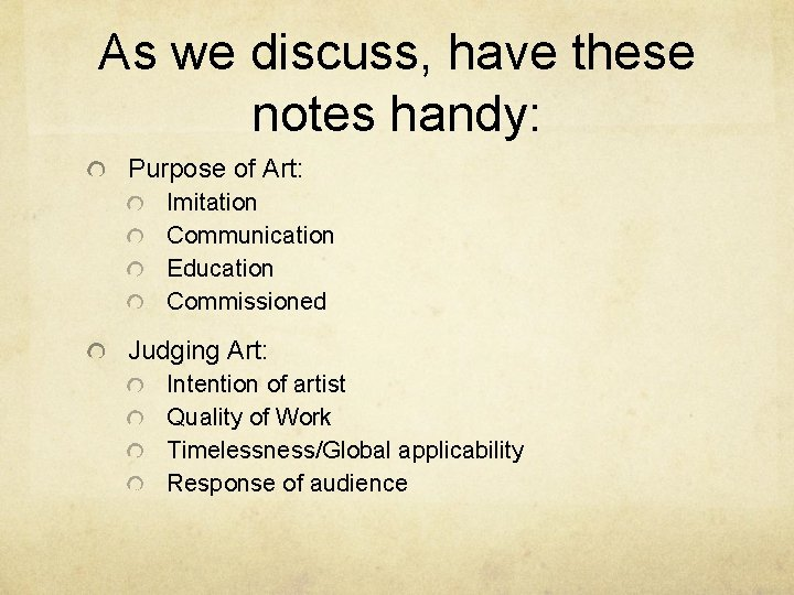 As we discuss, have these notes handy: Purpose of Art: Imitation Communication Education Commissioned