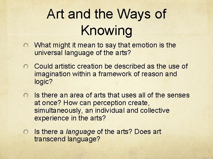 Art and the Ways of Knowing What might it mean to say that emotion