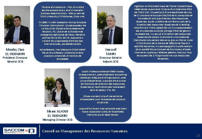 Titulaire d'un doctorat - Ph. D, d'un MBA double concentration, et d'un Bachelor Business