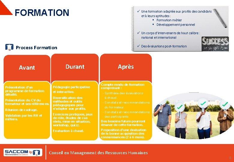 FORMATION ü Une formation adaptée aux profils des candidats et à leurs aptitudes :