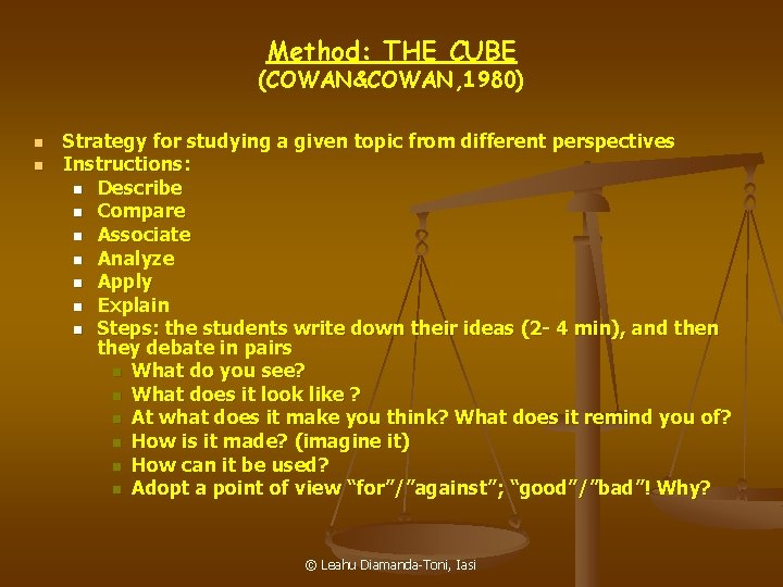 Method: THE CUBE (COWAN&COWAN, 1980) n n Strategy for studying a given topic from