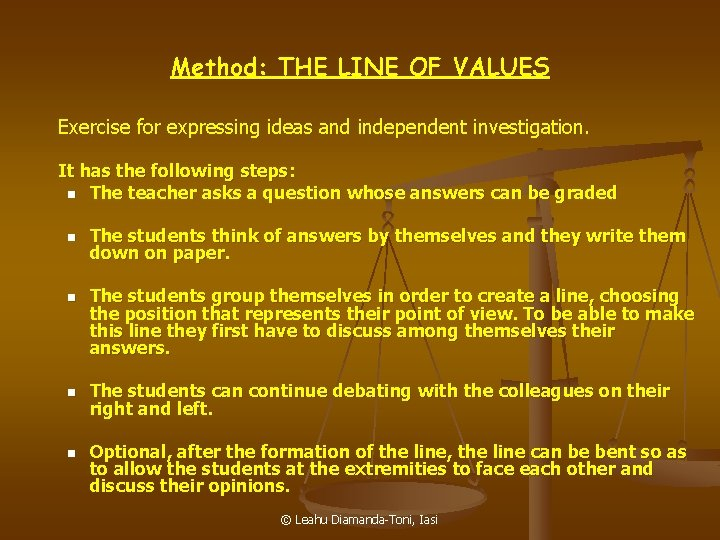Method: THE LINE OF VALUES Exercise for expressing ideas and independent investigation. It has