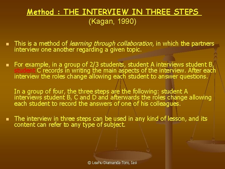 Method : THE INTERVIEW IN THREE STEPS (Kagan, 1990) n n This is a