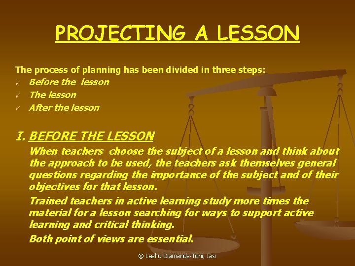 PROJECTING A LESSON The process of planning has been divided in three steps: ü