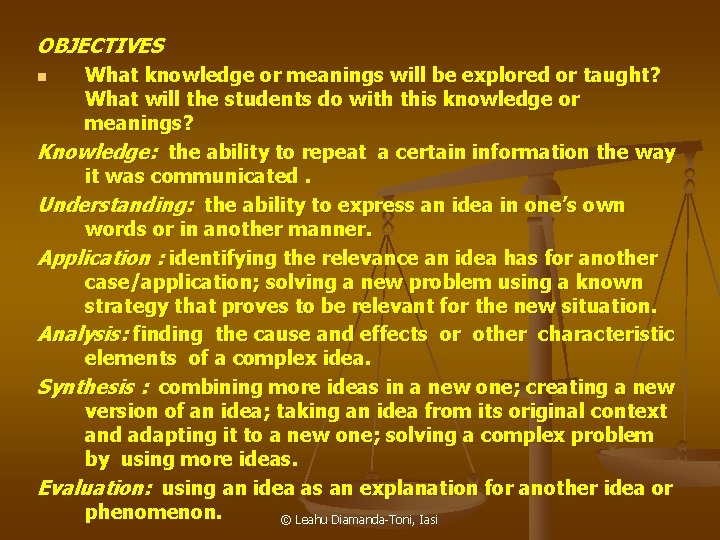 OBJECTIVES What knowledge or meanings will be explored or taught? What will the students