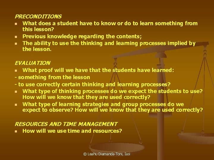 PRECONDITIONS n n n What does a student have to know or do to
