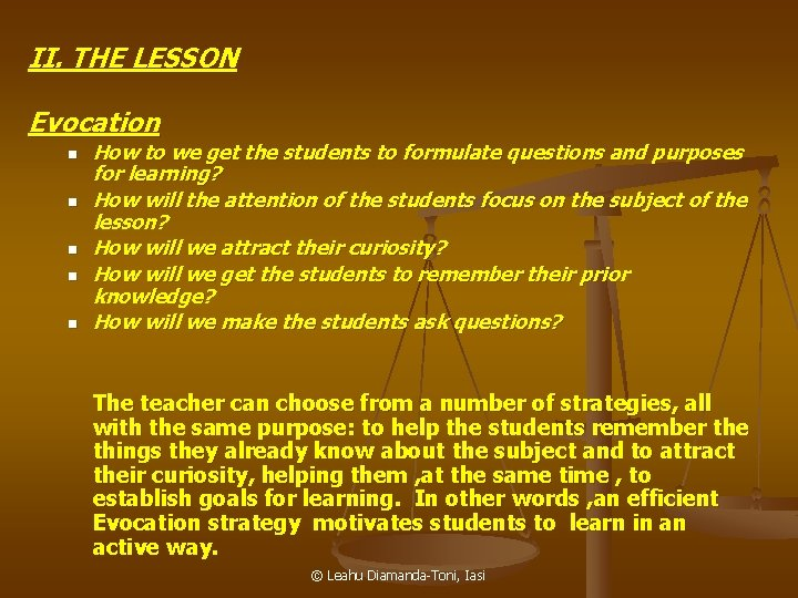 II. THE LESSON Evocation n n How to we get the students to formulate