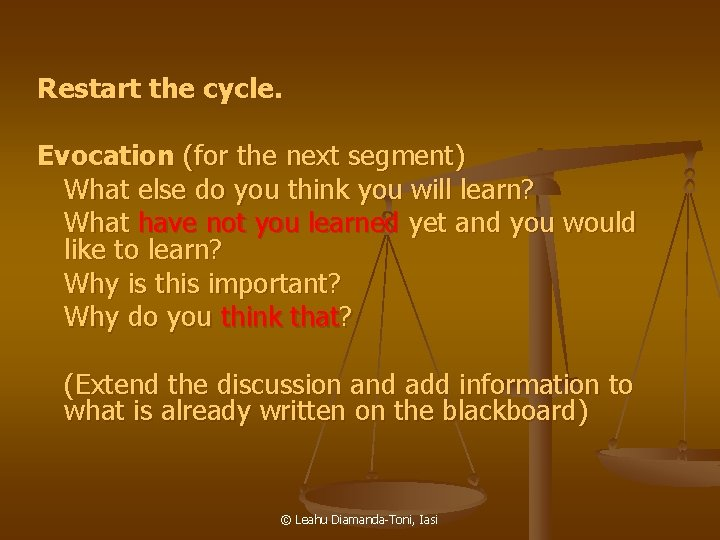 Restart the cycle. Evocation (for the next segment) What else do you think you