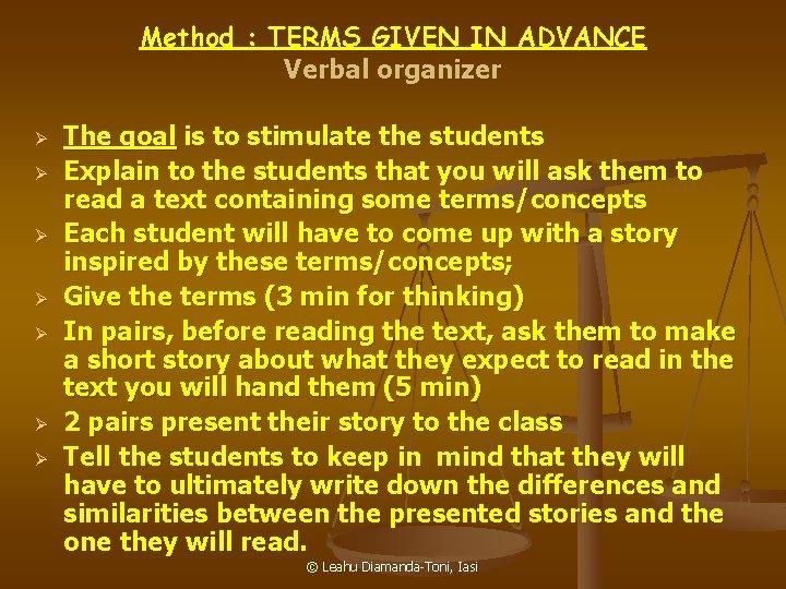 Method : TERMS GIVEN IN ADVANCE Verbal organizer Ø Ø Ø Ø The goal