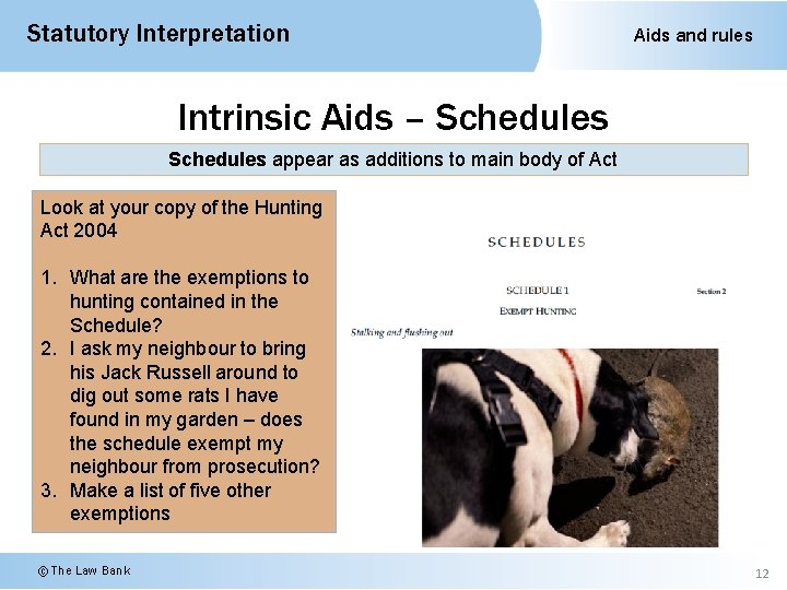 Statutory Interpretation Aids and rules Intrinsic Aids – Schedules appear as additions to main