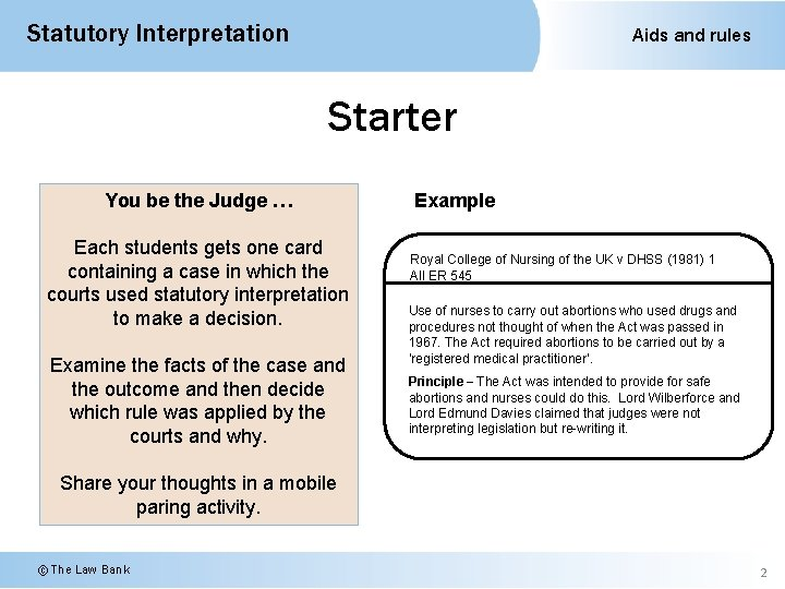 Statutory Interpretation Aids and rules Starter You be the Judge … Each students gets