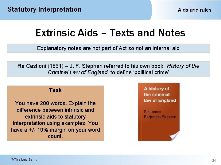 Statutory Interpretation Aids and rules Extrinsic Aids – Texts and Notes Explanatory notes are